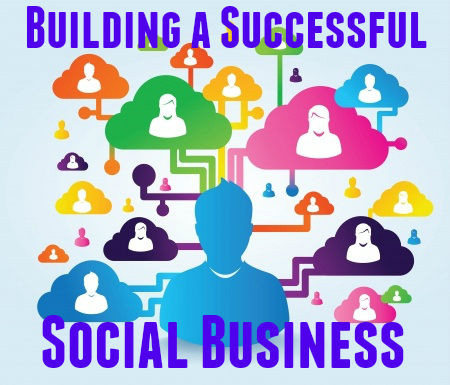 Building a Successful Social Business