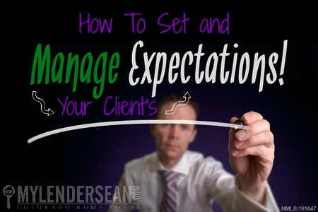 Client's Expectations, How to Set and Manage Your Client's Expectations, Home Loans by Sean Young, Home Loans by Sean Young