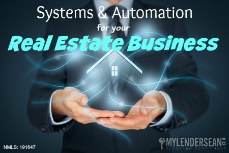 Systems, Systems and Automation for your Real Estate Business, Home Loans by Sean Young, Home Loans by Sean Young